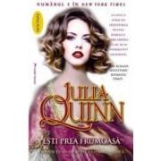 Esti prea frumoasa - Julia Quinn