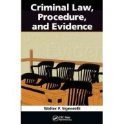 Criminal Law, Procedure, and Evidence by Walter P. Signorelli