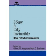 I Saw a City Invincible by Gilbert M. Joseph