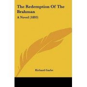 The Redemption of the Brahman by Richard Garbe