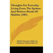 Thoughts for Everyday Living from the Spoken and Written Words of Maltbie (1901) by Maltbie Davenport Babcock