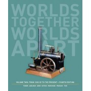 Worlds Together, Worlds Apart a History of the World by Robert Tignor