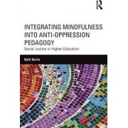 Integrating Mindfulness into Anti-Oppression Pedagogy by Beth Berila