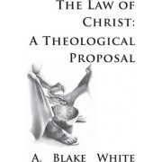 The Law of Christ by A Blake White