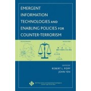 Emergent Information Technologies and Enabling Policies for Counter Terrorism by Robert L. Popp