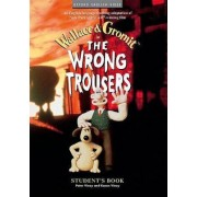 The Wrong Trousers: Student's Book: Students's Book by Nick Park