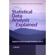 Statistical Data Analysis Explained by Clemens Reimann