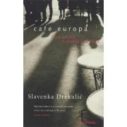 Cafe Europa by Slavenka Drakulic