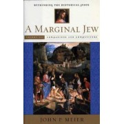 A Marginal Jew: Rethinking the Historical Jesus: Companions and Competitors Volume 3 by John P. Meier