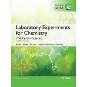 Laboratory Experiments for Chemistry: The Central Science by Theodore E. Brown