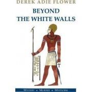 Beyond the White Walls by Derek Adie Flower