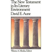 The New Testament in its Literary Environment by David Edward Aune