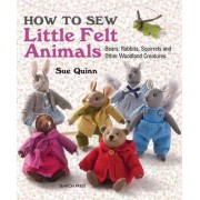 How to Sew Little Felt Animals by Sue Quinn