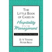 The Little Book of Cases in Hospitality Management by Peter Ricci