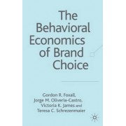 The Behavioral Economics of Brand Choice by Gordon R. Foxall