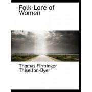 Folk-Lore of Women by Thomas Firminger Thiselton-Dyer