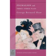 Pygmalion and Three Other Plays by George Bernard Shaw