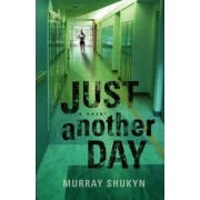 Just Another Day by Murray Shukyn
