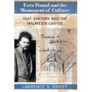 Ezra Pound and the Monument of Culture by Lawrence S. Rainey