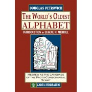 The World's Oldest Alphabet by Douglas Petrovich
