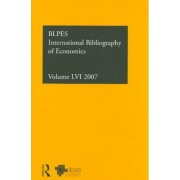 IBSS: Economics 2007: Volume 56 by The British Library of Political and Economic Science