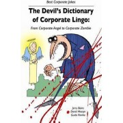 The Devil's Dictionary of Corporate Lingo by Jerry Bains