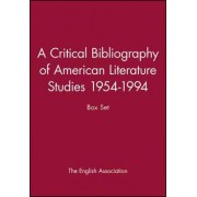 A Critical Bibliography of American Literature Studies 1954-1994 by The English Association