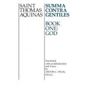 Summa Contra Gentiles: God Bk. 1 by Saint Thomas Aquinas
