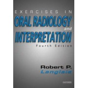 Exercises in Oral Radiology and Interpretation by Robert P. Langlais
