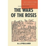 The Wars of the Roses by A.J. Pollard