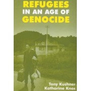 Refugees in an Age of Genocide by Katharine Knox