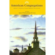 American Congregations: Portraits of Twelve Religious Communities v. 1 by James P. Wind