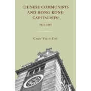 Chinese Communists and Hong Kong Capitalists by Cindy Yik-Yi Chu