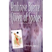 Ambrose Bierce and the Queen of Spades by Oakley Hall