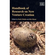 Handbook of Research on New Venture Creation by Kevin Hindle