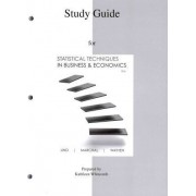 Study Guide to Accompany Statistical Techniques in Business & Economics 15e by Douglas Lind