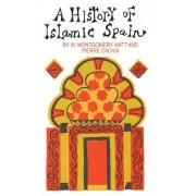 A History of Islamic Spain by Prof. W. Montgomery Watt