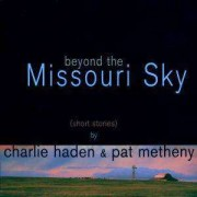 Charlie Haden & Pat Metheny - Beyondthe Missouri Sky (0600753156384) (1 CD)