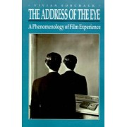 The Address of the Eye by Vivian Sobchack