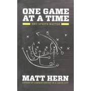 One Game At A Time by Matt Hern