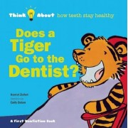 Does a Tiger Go to the Dentist? by Harriet Ziefert