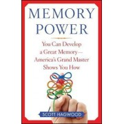 Memory Power: You Can Develop a Great Memory-America's Grand Master Shows You How by Scott Hagwood