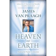 Heaven and Earth: Making the Psychic Connection, Paperback