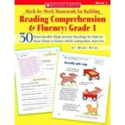 Week-By-Week Homework for Building Reading Comprehension & Fluency: Grade 1: 30 Reproducible High-Interest Readings for Kids to Read Aloud at Home-Wit