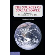 The Sources of Social Power: Volume 4, Globalizations, 1945-2011 by Michael Mann