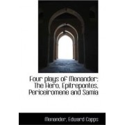 Four Plays of Menander by Menander Edward Capps