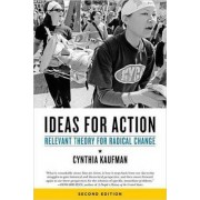 Ideas For Action by Cynthia Kaufman
