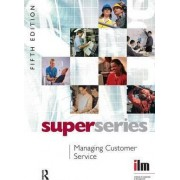 Managing Customer Service by Institute of Leadership & Management