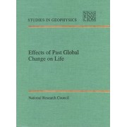 Effects of Past Global Change on Life by Panel on Effects of Past Global Change on Life