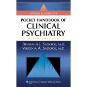 Kaplan and Sadock's Pocket Handbook of Clinical Psychiatry by Benjamin Sadock